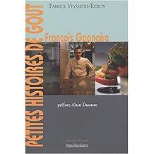 François Gagnaire : Petites histoires de goût