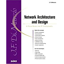 "Network Architecture & Design "" A Field Guide for IT Professionals """