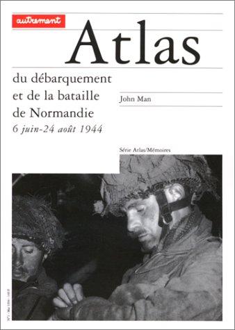 Atlas du débarquement et de la bataille de Normandie, 6 juin-24 août 1944