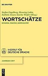 Wortschätze: Dynamik, Muster, Komplexität (Jahrbuch des Instituts für Deutsche Sprache, Band 2017)