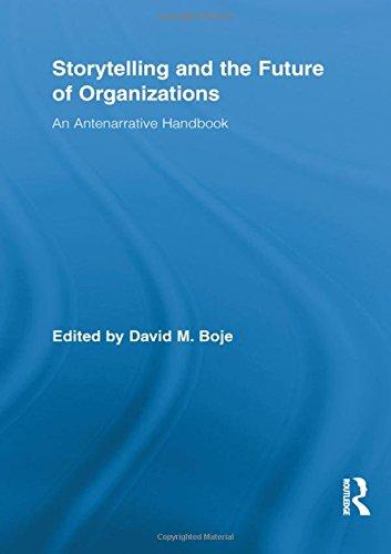 Storytelling and the Future of Organizations: An Antenarrative Handbook