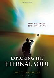 Exploring the Eternal Soul - Insights from the Life Between Lives