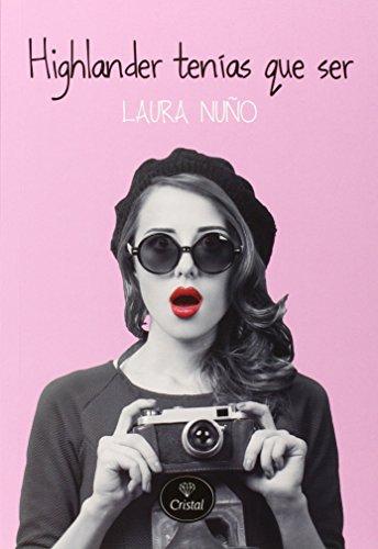 Highlander tenías que ser (Romantica) por Laura Nuño