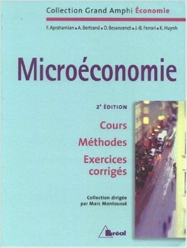 Microéconomie de Marc Montoussé ,A Bertrand,Kim Huynh ( 5 septembre 2007 )