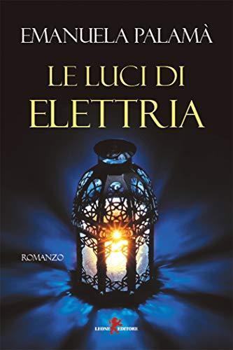 Le luci di Elettria di [Emanuela Palamà]