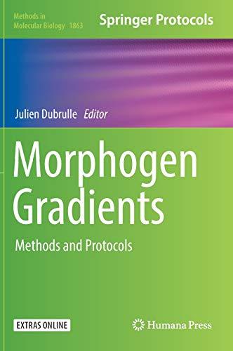 Morphogen Gradients: Methods and Protocols (Methods in Molecular Biology, Band 1863)