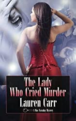 The Lady Who Cried Murder: A Mac Faraday Mystery by Lauren Carr (2013-10-02)