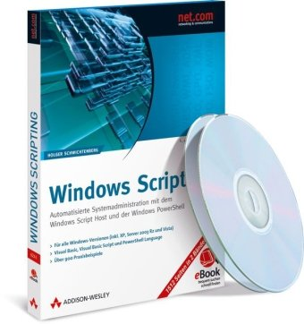 Windows Scripting - eBook auf CD-ROM - Zu Windows Vista: Automatisierte Systemadministration mit dem Windows Script Host und der Windows PowerShell (AW eBooks)