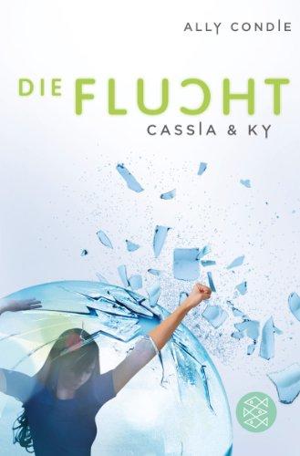 Buchseite und Rezensionen zu 'Cassia & Ky - Die Flucht: Band 2' von Ally Condie