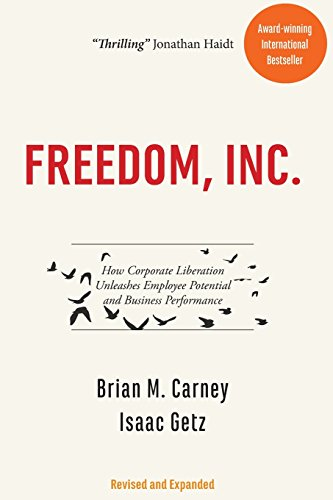 Freedom, Inc.: How Corporate Liberation Unleashes Employee Potential and Business Performance por Mr. Brian M Carney