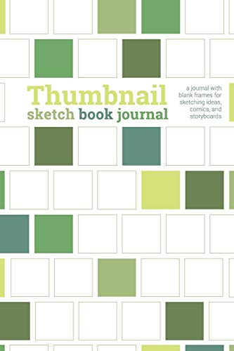 Thumbnail Sketch Book Journal: a journal with blank frames for sketching ideas, comics & storyboards, green cover, 6x9, 160 pages (Thumbnail Sketch Books, Band 3)