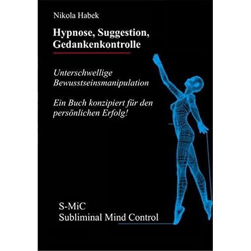 Hypnose, Suggestion, Gedankenkontrolle
