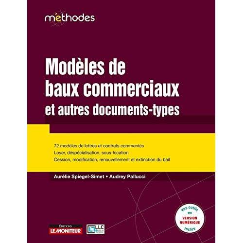 Modèles de baux commerciaux et autres documents-types: 720 modèles de lettres et contrats commentés - Loyers, déspécialisation, sous-location
