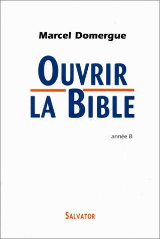 Ouvrir la Bible, année B