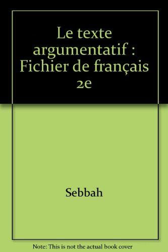 Fichiers lycées : Le Texte argumentatif, 2nde