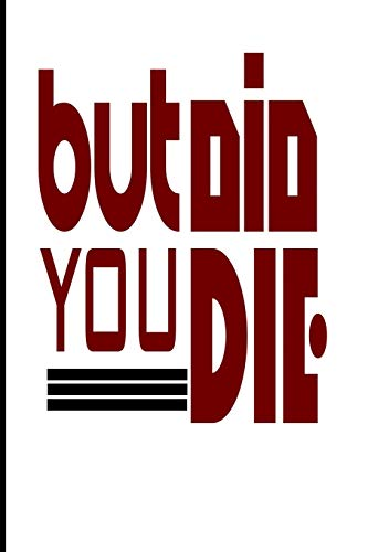 But Did You Die: A funny blank lined journal for running por Daniel Timothy