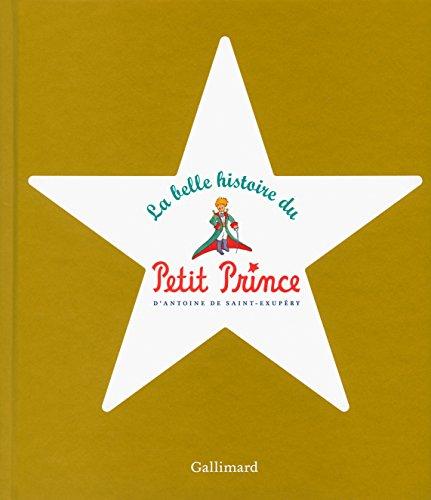 La belle histoire du Petit Prince par Antoine de Saint-Exupéry