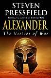 Alexander: The Virtues Of War