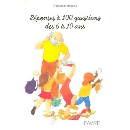 Réponses à 100 questions des 6 à 10 ans