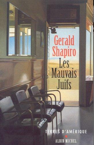 Les Mauvais Juifs par Gerald Shapiro