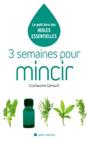 3 SEMAINES POUR MINCIR par Guillaume Gérault
