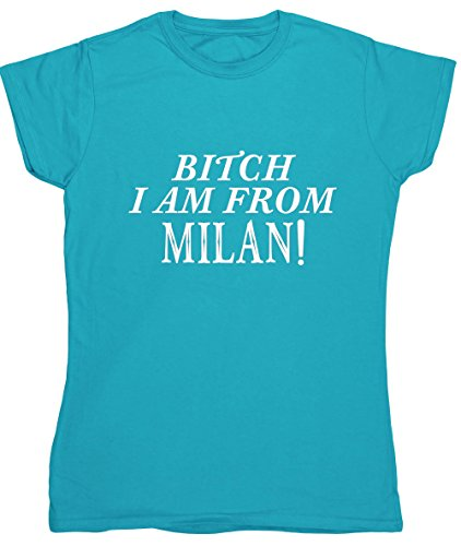 hippowarehouse-bitch-i-am-from-milan-womens-fitted-short-sleeve-t-shirt