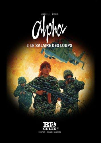 Alpha - T.3 : Le salaire des loups - Volume 15