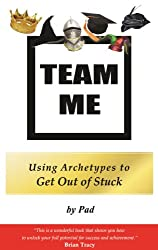 TEAM ME - Using Archetypes to Get Out of Stuck (English Edition)