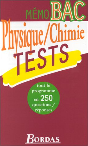 MEMO BAC TESTS PHYSIQUE - CHIMIE TERM.S (Ancienne Edition)