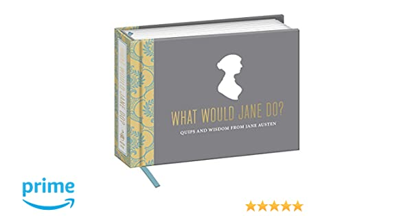 what would jane do quips and wisdom from jane austen