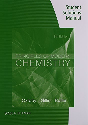 Student Solutions Manual for Oxtoby/Gillis/Butler's Principles of Modern Chemistry, 8th by David W. Oxtoby (2015-08-26)