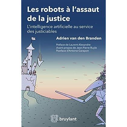 Les robots à l'assaut de la justice: L'intelligence artificielle au service des justiciables