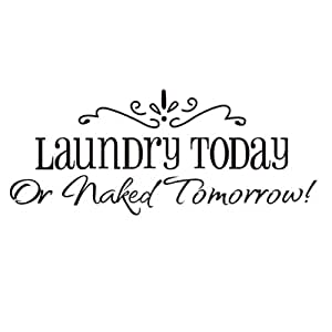 Laundry Today Or Naked Tomorrow Citer Mur Autocollant Amovible Decor Decalques