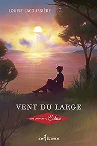 Vent du Large : Dans l'Univers de la Saline par Louise Lacoursière