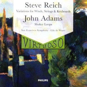 Reich: Variations for Winds, Strings & Keyboards / Adams: Shaker Loops Test