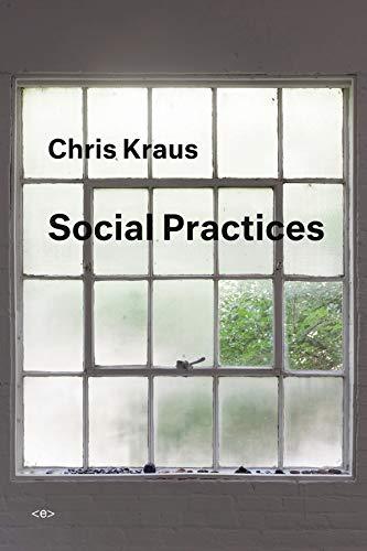 Social Practices (Semiotext(e) / Active Agents) (English Edition) (Kraus Jason)