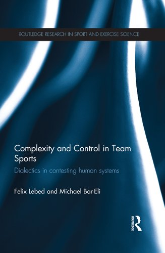 Complexity and Control in Team Sports: Dialectics in contesting human systems (Routledge Research in Sport and Exercise Science Book 6) (English Edition) por Felix Lebed