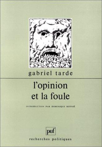 L'opinion et la foule (Ancien prix éditeur : 14.50 euro - Economisez 48 %)