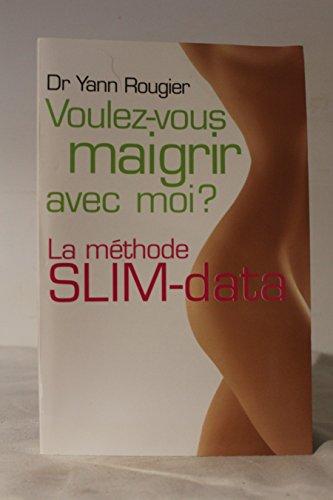 Voulez-vous maigrir avec moi? - Dr Yann Rougier