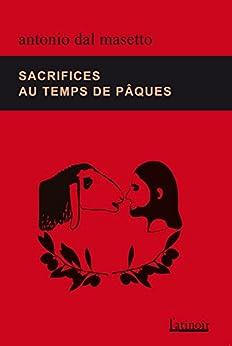 Sacrifices au temps de pâques par [dal Masetto, Antonio]