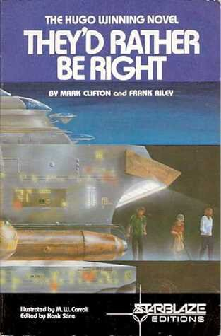 They'd Rather Be Right (Starblaze Editions) por Mark Clifton