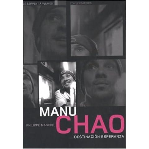 Manu Chao : destinacion Esperanza : Conversations (Musiques)