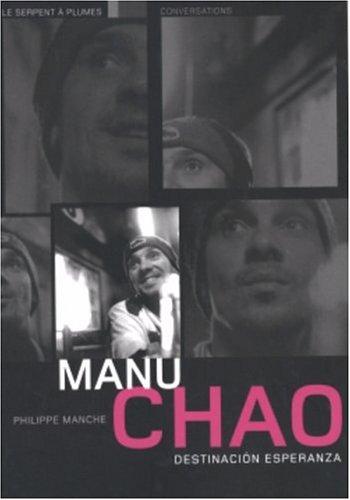Manu Chao : destinacion Esperanza : Conversations
