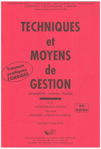 Technique et moyens de gestion BTS Hôtellerie-restauration 1ère année : Corrigé (1Cédérom) par Jean-Claude Oulé