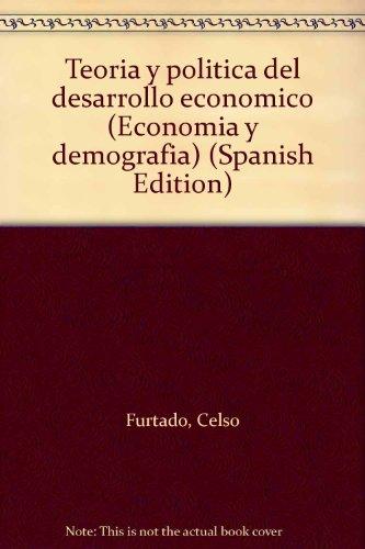 Teoría y política del desarrollo económico: Teoria e politica do desenvolvimiento economico (Economía y demografía)
