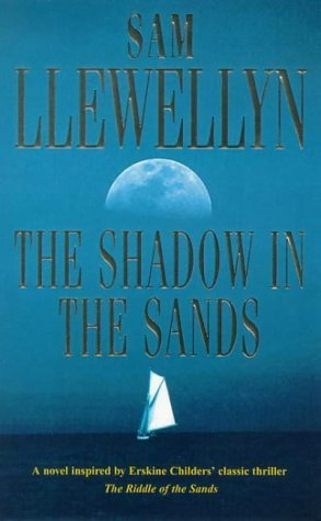 The Shadow in the Sands: Written by Sam Llewellyn, 1999 Edition, (New edition) Publisher: Feature [Paperback]