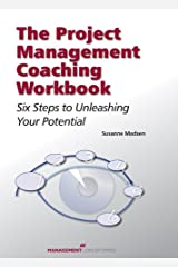 The Project Management Coaching Workbook: Six Steps to Unleashing Your Potential Kindle Edition