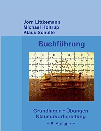Buchführung: Grundlagen, Übungen, Klausurvorbereitung (Externes Rechnungswesen, Band 1)