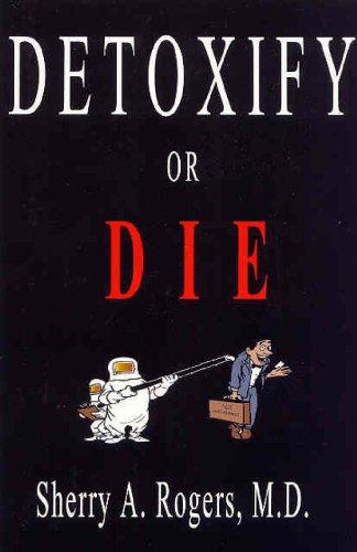 Detoxify or Die por Sherry A. Rogers
