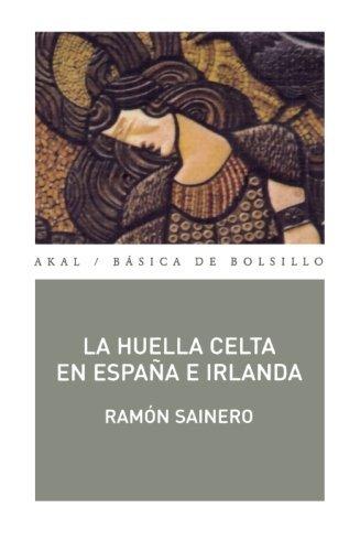 La huella celta en España e Irlanda (Básica de Bolsillo) por Ramón Sainero